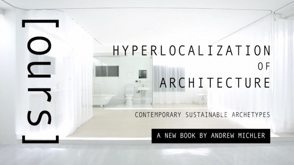 Andrew Revkin, eVolo Film, LOCAL film, Hyperlocalization,sustainable architecture,sustainable design,regional architecture,