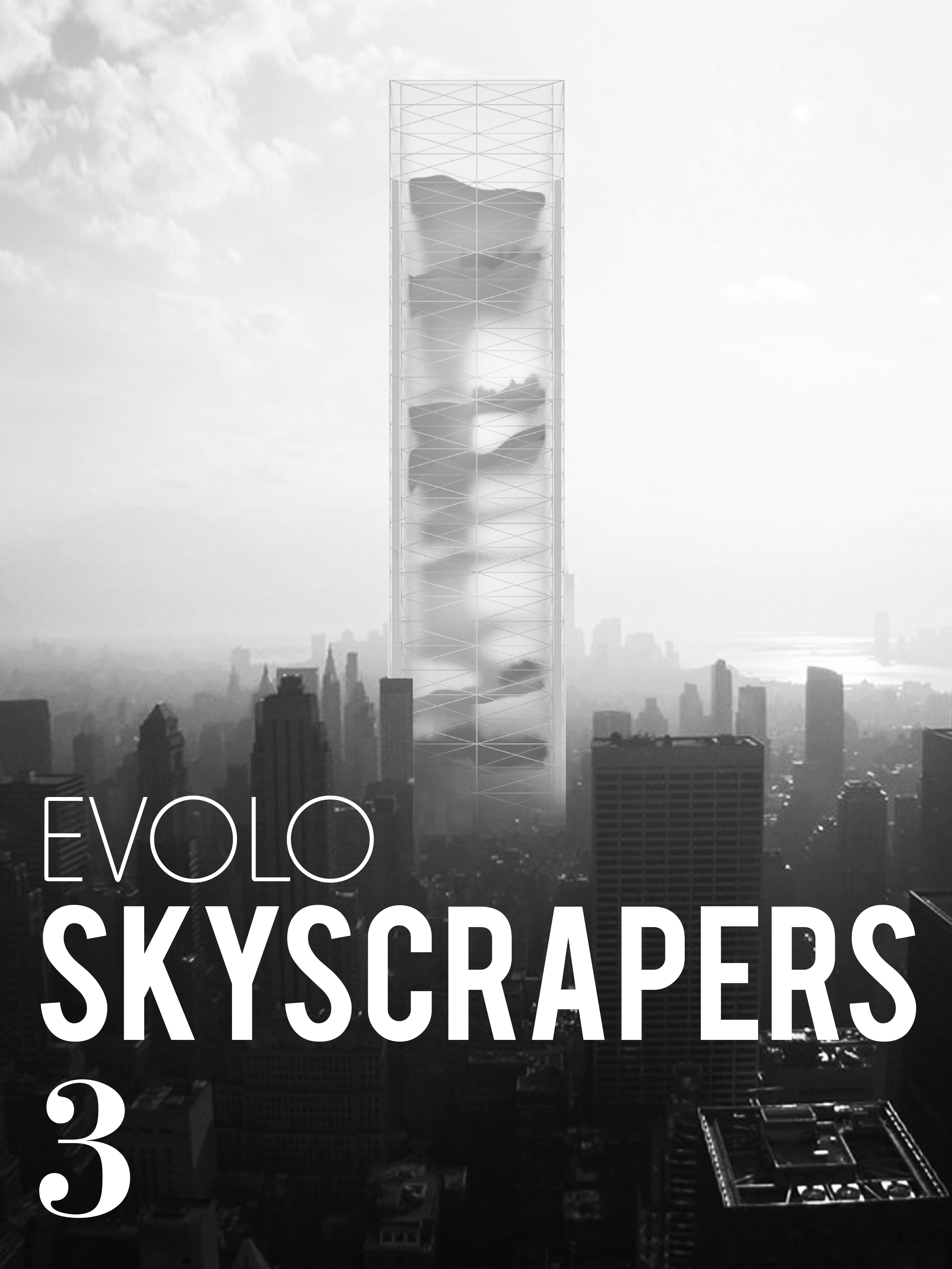 evolo skyscrapers 3 limited edition book evolo. Black Bedroom Furniture Sets. Home Design Ideas